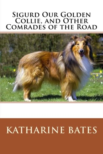 9781503129597: Sigurd Our Golden Collie, and Other Comrades of the Road