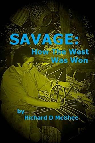 Savage: How The West Was Won: Richard D McGhee