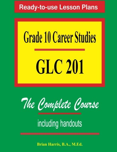 Grade 10 Career Studies: Grade 10 GLC: Harris, Brian