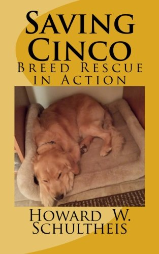 Saving Cinco: Breed Rescue in Action: Howard Schultheis
