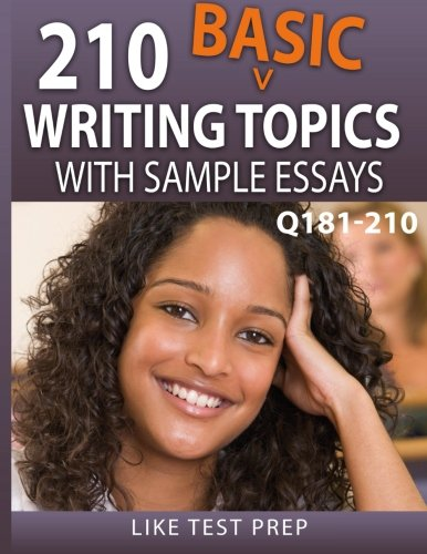 9781503134508: 210 Basic Writing Topics with Sample Essays Q181-210: 240 Basic Writing Topics 30 Day Pack 3 (Volume 3)