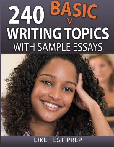 9781503134591: 240 Basic Writing Topics: with Sample Essays (120 Basic Writing Topics) (Volume 2)