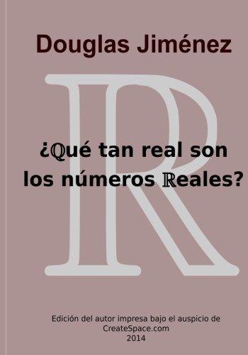 9781503137028: Que tan real son los numeros reales?