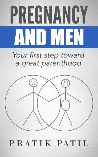 9781503138414: Pregnancy and Men: Your First Step Toward A Great Parenthood