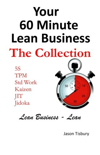 Your 60 Minute Lean Business - The Collection: Tisbury, Mr Jason