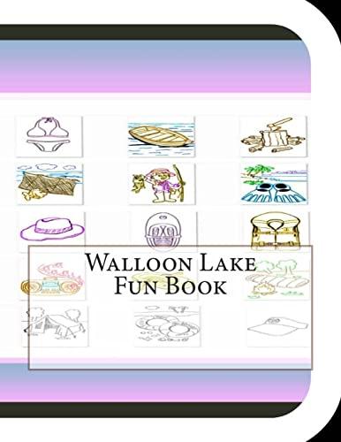 Walloon Lake Fun Book: A Fun and Educational Book About Walloon Lake: Leonard, Jobe