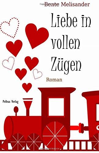 9781503142312: Liebe in vollen Z�gen: Roman