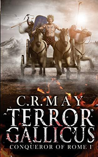 Terror Gallicus (Brennus ~ Conqueror of Rome) (Volume 1): May, C. R.