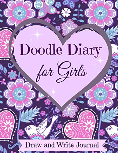 9781503145016: Doodle Diary for Girls: Draw and Write Journal (Sketch Book Diary with Lined College Ruled Pagesa and Doodle Pages-Great Gift for Girls of all ages, especially Teens)