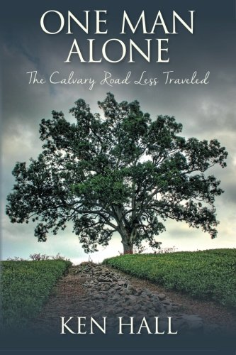 9781503146235: One Man Alone: The Calvary Road Less Traveled