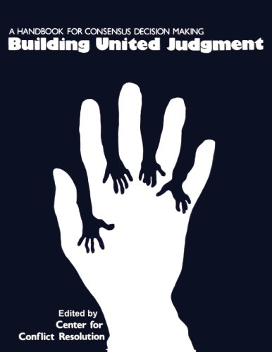 9781503146303: Building United Judgment: A Handbook for Consensus Decision Making