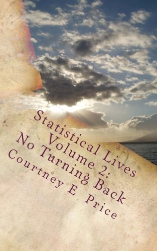 Statistical Lives Volume 2: No Turning Back: Price, Courtney E