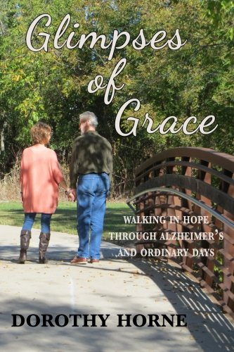 9781503149786: Glimpses of Grace: Walking in Hope Through Alzheimer's and Ordinary Days