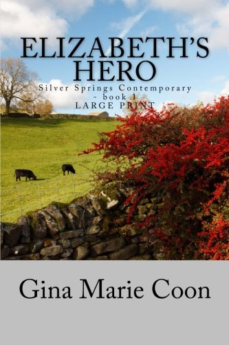 Elizabeth's Hero - LARGE PRINT (Silver Springs Contemporary) (Volume 1): Coon, Gina Marie