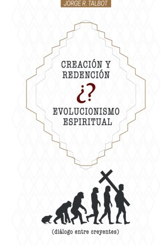 9781503150393: Creación o Evolución Espiritual: Dialogo entre Creyentes (Spanish Edition)
