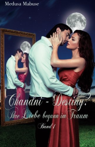 9781503154148: Chandni - Destiny? Ihre Liebe begann im Traum: Volume 1
