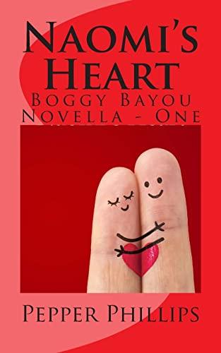 Naomi's Heart (Boggy Bayou Novella) (Volume 1): Phillips, Pepper