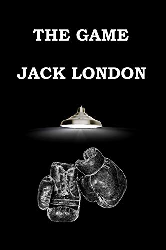 9781503155602: THE GAME By JACK LONDON