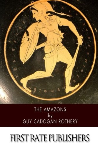 The Amazons: Rothery, Guy Cadogan