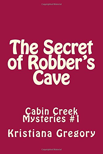 9781503159709: The Secret Of Robberu0027s Cave: 1 (Cabin Creek Mysteries)