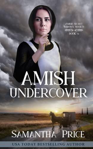 Amish Undercover (Amish Secret Widows' Society) (Volume 6): Samantha Price