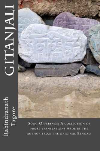 Gitanjali: Song Offerings: A collection of prose: Rabindranath Tagore