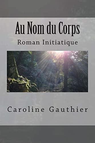 9781503166882: Au Nom du Corps