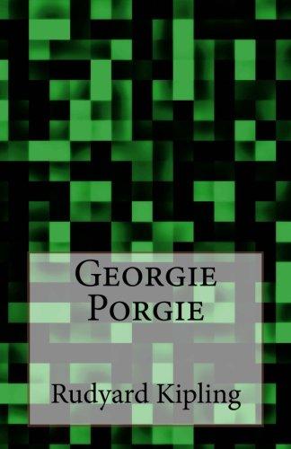 Georgie Porgie: Kipling, Rudyard
