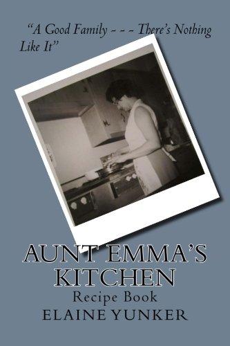 Aunt Emma's Kitchen: Recipe Book: Yunker, Elaine