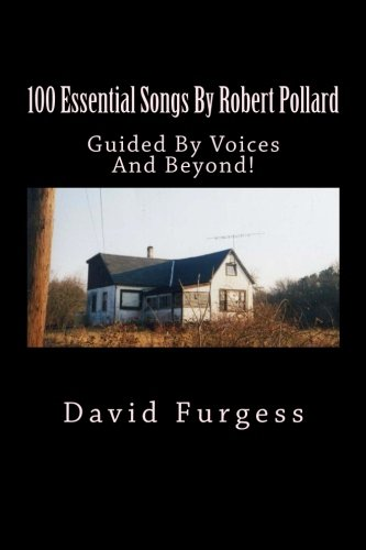100 Essential Songs By Robert Pollard: Genius Needs No Remx: Furgess, David