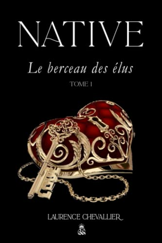 9781503174658: Native - Le berceau des elus, Tome 1 (Volume 1) (French Edition)
