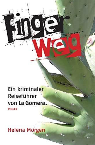 9781503177819: Finger weg!: Ein kriminaler Reiseführer von La Gomera