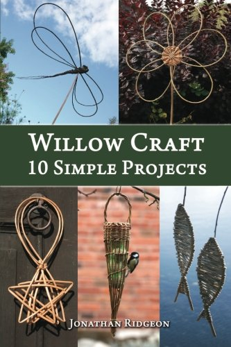 9781503178557: Willow Craft: 10 Simple Projects (Weaving & Basketry Series) (Volume 2)