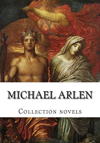 Michael Arlen: Collection Novels- In the Book: Arlen, Michael