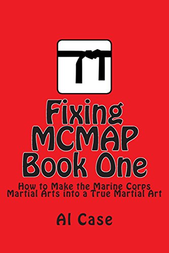 Fixing McMap 1: Making the Marine Corps: Case, Al