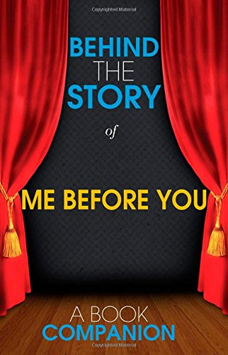 9781503182271: Me Before You - Behind the Story: Backstage Pass to Novels