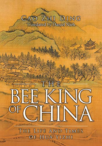 9781503182332: The Bee King of China: The Life and Times of Hua Yizhi