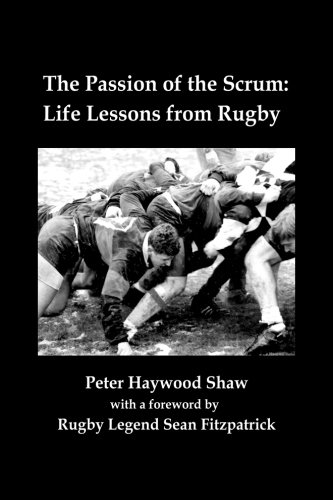 9781503182523: The Passion of the Scrum: Life Lessons from Rugby