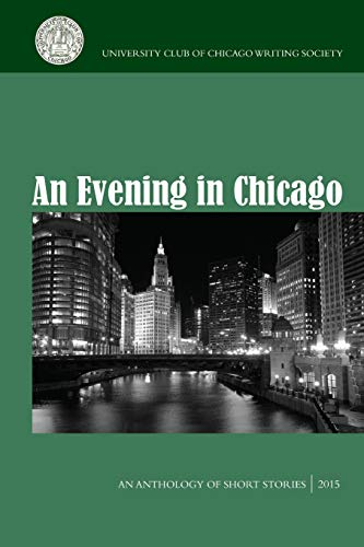 An Evening in Chicago: An Anthology of: The University Club