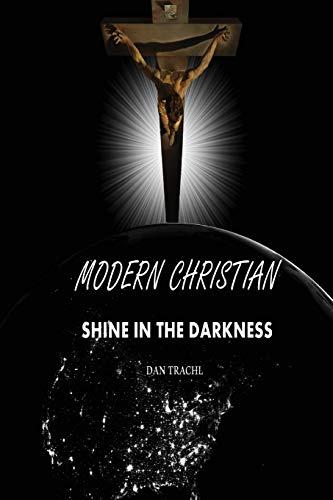 Modern Christian: Shine in the Darkness: Dan Trachl