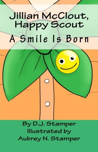 Jillian McClout, Happy Scout: A Smile Is Born (Volume 1): Stamper, D. J.