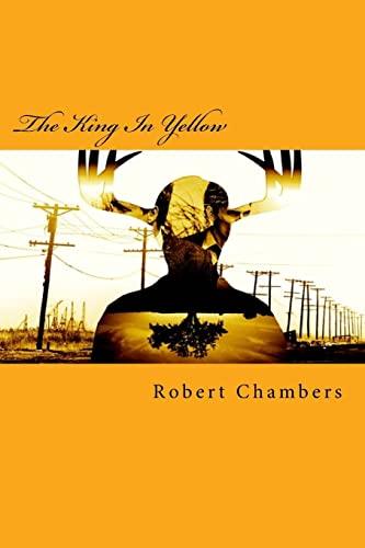 The King In Yellow: Chambers, Robert W