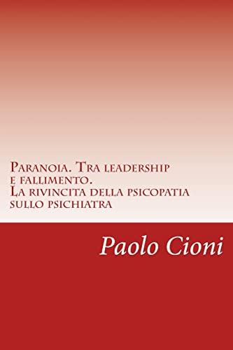 Paranoia. Tra leadership e fallimento. La rivincita: Dr Paolo Cioni