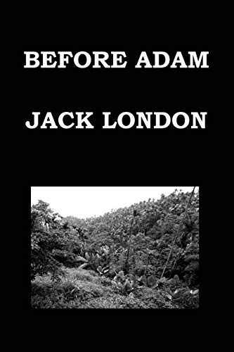 9781503186699: BEFORE ADAM By JACK LONDON