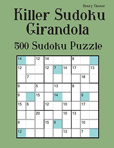 Killer Sudoku Girandola: 500 Sudoku Puzzle: Timber, Henry