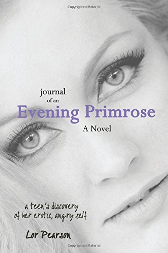 9781503189720: Journal of an Evening Primrose:: a teen's discovery of her erotic, angry self