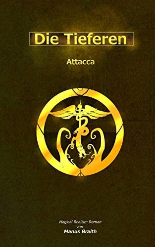 9781503191952: Die Tieferen 5: Attacca (Volume 5) (German Edition)