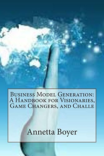 9781503194274: Business Model Generation: A Handbook for Visionaries, Game Changers, and Challe