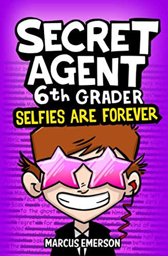 9781503194564: Secret Agent 6th Grader 4: Selfies Are Forever