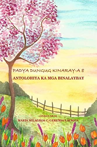 Padya Dungug Kinaray-A 8: Antolohiya Ka MGA: Maria Milagros C